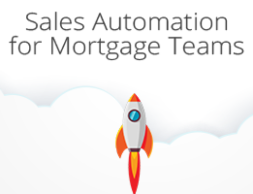 Sales Automation for Mortgage Teams